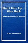 Don't Give Up-Give Back: Remembering Pat Heenan (Large Print)