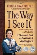 Way I See It, Revised and Expanded 2nd Edition: A Personal Look at Autism and Asperger's
