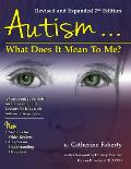 Autism: What Does It Mean to Me?: A Workbook Explaining Self Awareness and Life Lessons to the Child or Youth with High Functioning Autism or Asperger