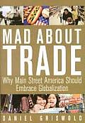 Mad About Trade Why Main Street America