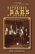 A Guide To The Notorious Bars Of Alaska by Doug Vadergraft
