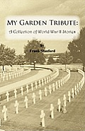 My Garden Tribute: A Collection of World War II Stories (Large Print)