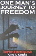 One Mans Journey To Freedom Escape From Behind the Iron Curtain
