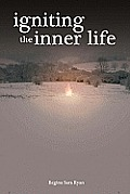 Igniting the Inner Life