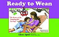 Ready to Wean: The Return of the Dangling Red Earrings (Family Health)