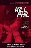 Kill Phil Second Edition