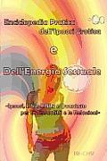 Enciclopedia Pratica dell'Ipnosi Erotica e Dell'Energia Sessuale: Ipnosi, PNL, PNL3 e Quantum per la Sessualita d le Relazioni