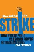Reviving the Strike: How Working People Can Regain Power and Transform America Cover