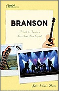 Branson: A Guide to America's Live Music Show Capital (Tourist Town Guides)