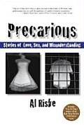 Precarious: Stories of Love, Sex, and Misunderstanding