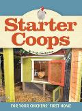 Starter Coops For Your Chickens First Home