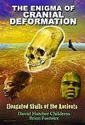 Enigma of Cranial Deformation Elongated Skulls of the Ancients