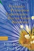 Viviendo los Principios Espirituales de Salud y Bienestar = Living the Spiritual Principles of Health and Wellness