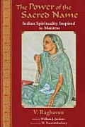 The Power of the Sacred Name: Indian Spirituality Inspired by Mantras (Perennial Philosophy) Cover