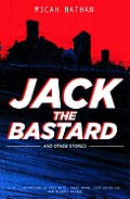 Jack the Bastard & Other Stories