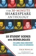 The 30-Minute Shakespeare Anthology: 18 Student Scenes with Monologues (30-Minute Shakespeare)