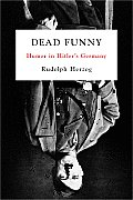 Dead Funny: Humor in Hitler's Germany Cover