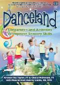 Danceland: Songames and Activities to Improve Sensory Skills [With Booklet]