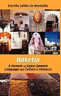 Haketia: A Memoir of Judeo-Spanish Language and Culture in Morocco