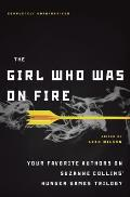 The Girl Who Was on Fire: Your Favorite Authors on Suzanne Collins' Hunger Games Trilogy Cover