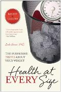 Health at Every Size: The Surprising Truth about Your Weight Cover
