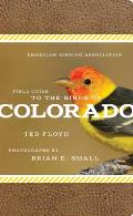 The American Birding Association Field Guide to the Birds of Colorado (American Birding Association State Field)
