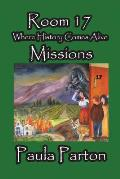 Room 17 - Where History Comes Alive - Missions