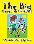 The Big Mikey & Me Workbook (Large Print)