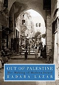 Out of Palestine The Making of Modern Israel