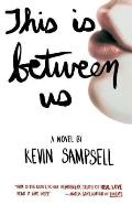This Is Between Us Signed Edition
