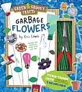 Garbage Flowers: Green & Groovy Crafts