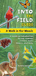 Walk in the Woods Into the Field Guide