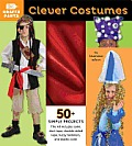 Clever Costumes [With Red Satin, Duct Tape, Elastic Cord, Fasteners] (Crafty Pants)