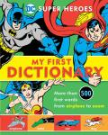 DC Super Heroes #8: Super Heroes: My First Dictionary