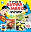 Official Super Hero Cookbook 50+ Simple Healthy Tasty Recipes for Growing Super Heroes