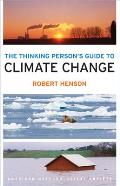 The Thinking Person's Guide to Climate Change