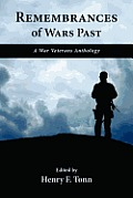 Remembrances of Wars Past: A War Veterans Anthology