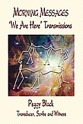 The Morning Messages: We Are Here Transmissions