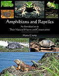 Amphibians and Reptiles: An Introduction to Their Natural History and Conservation