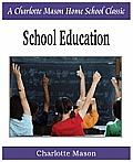 School Education: Charlotte Mason Homeschooling Series, Vol. 3
