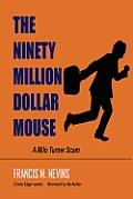The Ninety Million Dollar Mouse