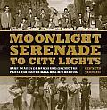 Moonlight Serenade to City Lights: Rare Images of Bands and Orchestras from the Dance Hall Era in Missouri