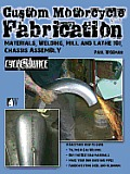 Custom Motorcycle Fabrication: Materials, Welding, Mill and Lathe, Frame Construction (Wolfgang Publications)