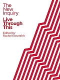 Live Through This (New Inquiry)