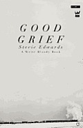 Good Grief: A Collection of Poetry