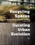 Recycling Spaces: Curating Urban Evolution: The Work of Martha Schwartz Partners Cover