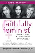 Faithfully Feminist Jewish Christian & Muslim Women On Why They Stay