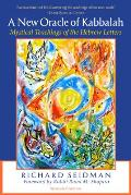 The New Oracle of the Kabbalah: Mystical Teachings of the Hebrew Letters
