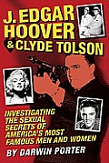 J Edgar Hoover & Clyde Tolson Investigating the Sexual Secrets of Americas Most Famous Men & Women