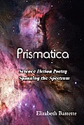 Prismatica: Science Fiction Poetry Spanning the Spectrum (Large Print)